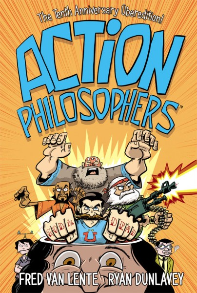 Action Philosphers Fred Van Lente and Ryan Dunlavey